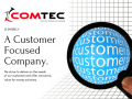Comtec Data Solutions is entirely customer focused company.